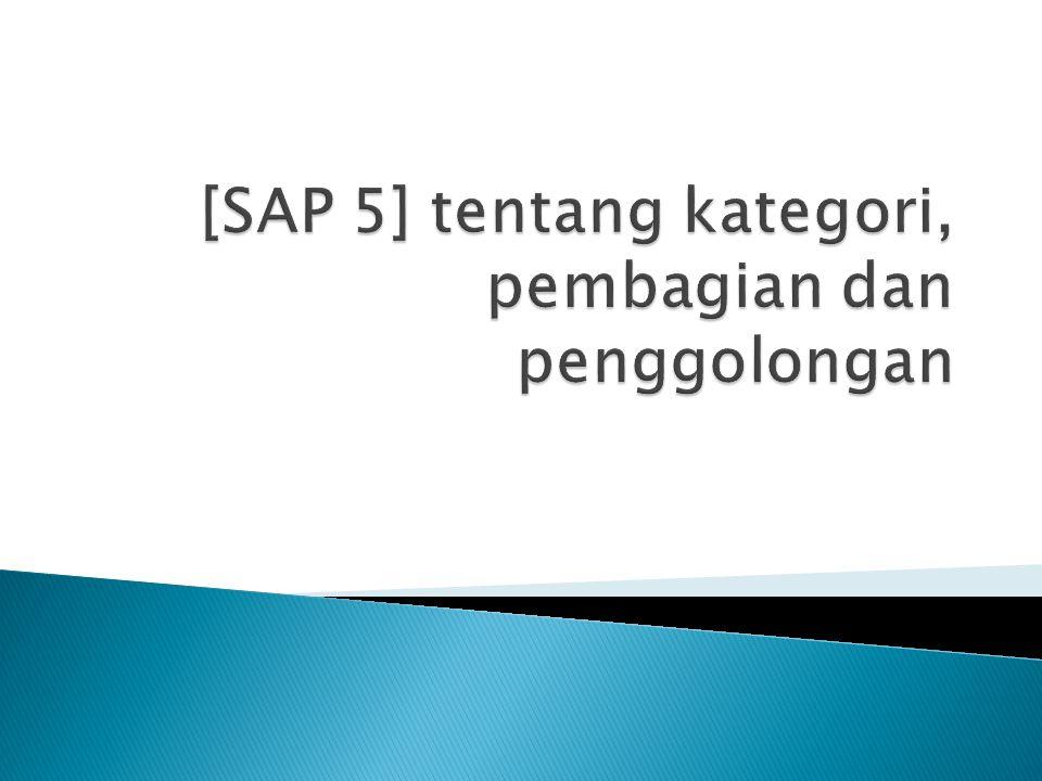 [SAP 5] tentang kategori, pembagian dan penggolongan